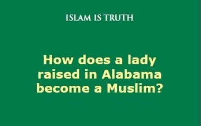 How Does A Lady Raised In Alabama Become A Muslim?