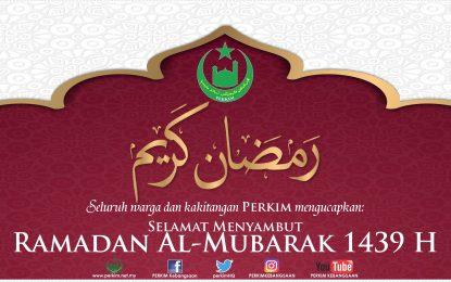 PERKIM Mengucapkan Selamat Menyambut Ramadan Al-Mubarak