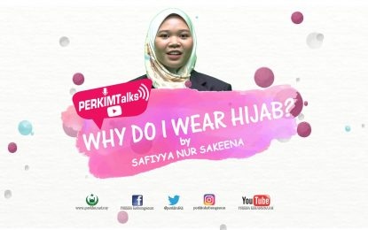 "Series 1 – PERKIMTalks : ""Why Do I Wear Hijab"" by Safiyya Nur Sakeena"